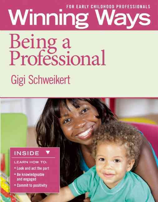 Being a Professional By Schweikert, Gigi